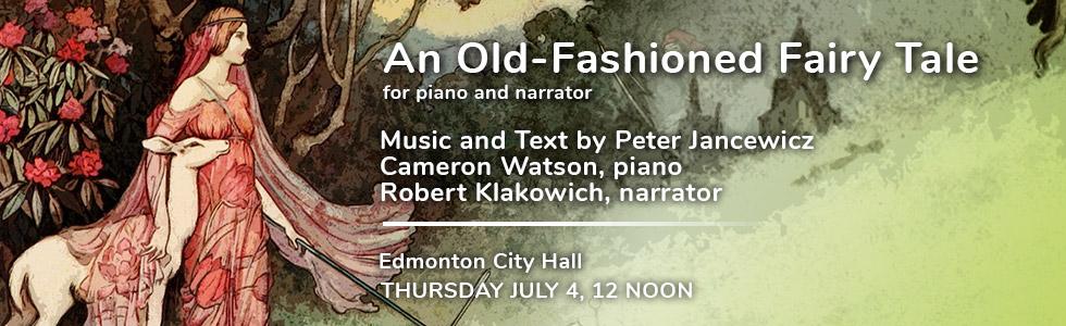 concert-2019-An-Old-Fashioned-Fairy-Tale-Jancewicz-Watson-Klakowich-city-JULY-04-2019-albertapianofest-com